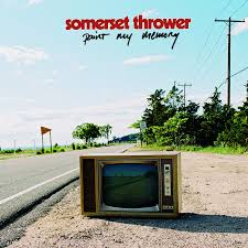 Somerset Thrower - Paint My Memory