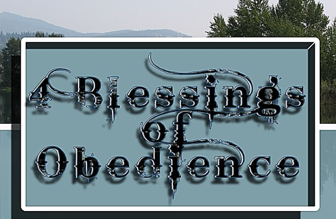 4 Blessings of Obedience