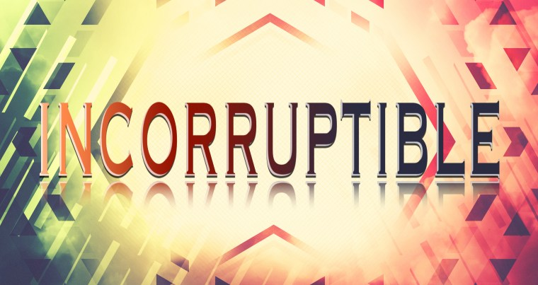 Incorruptible - Sun Sept 4pm