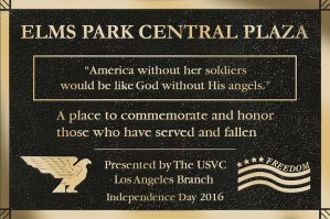 Elms Park Central Plaza - America without her soldiers would be like God without His angels. Presented by USVC Los Angeles Branch Independence Day - Patriots Bronze Plaque