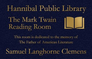Hannibal Public Library - This room is dedicated to the memory of The Father of American Literature. Blue Bronze Plaque Designed online.