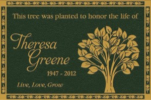 This tree was planted to honor the life of... Garden Green Bronze Plaque