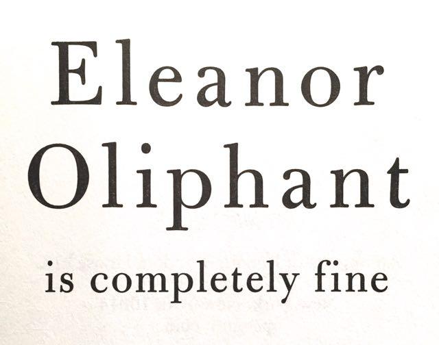 Book Review: Eleanor Oliphant – Gail Honeyman (2017)