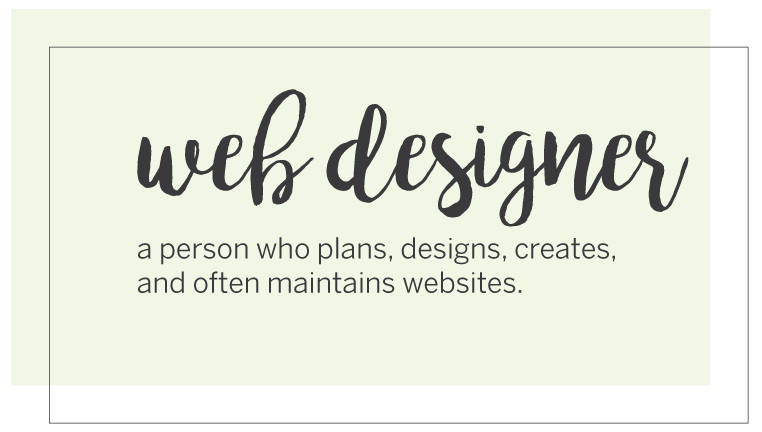 Web Designer: a person who plans, designs, creates and often maintains websites | Website Design