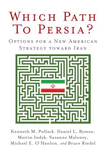 Which Path to Persia? Options for a New American Strategy toward