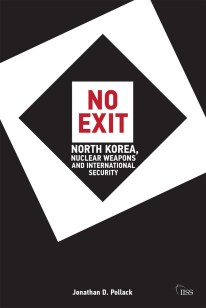 No Exit: North Korea, Nuclear Weapons, and International Security book cover