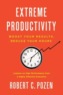 Extreme Productivity: Boost Your Results, Reduce Your Hours book cover