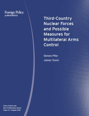 """Third-country nuclear forces and possible measures for multilateral arms control"" by Steven Pifer and James Tyson"