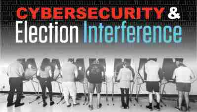Cybersecurity & Election Interference