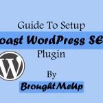 Guide To Set Up Yoast WordPress SEO Plugin