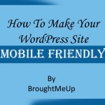 How To Make WordPress site Mobile Friendly ?