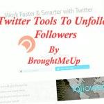 5 Free Twitter UnFollow Tool To UnFollow Non-Followers