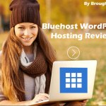 A Blogger's Review Of Bluehost WordPress Hosting