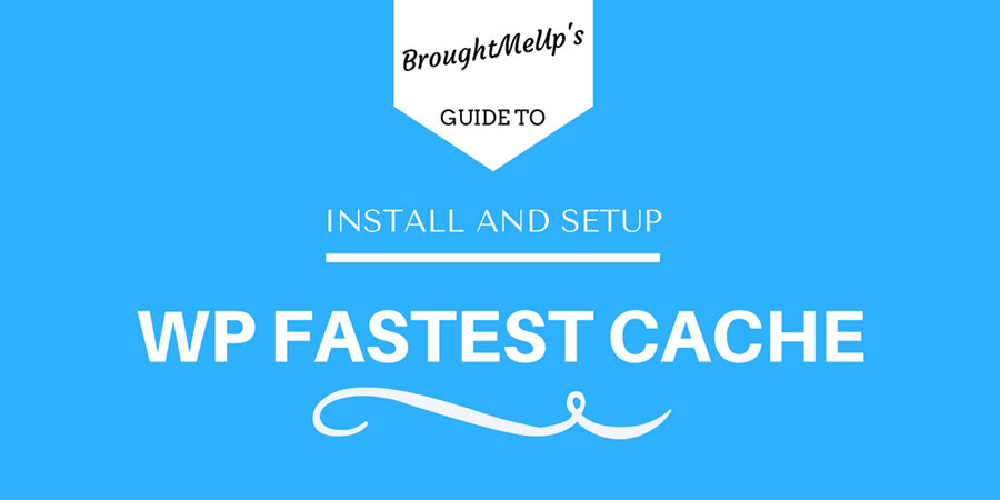 install and setup wp fastest cache plugin