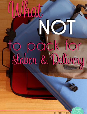 We all read about what TO pack in our delivery bags. But what about what NOT to pack? Here is my top list of what I highly recommend leaving at home while you go to welcome your new baby boy or baby girl.