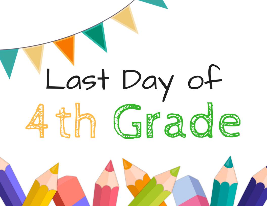 Last Day Of School Sign Printables For Grade School