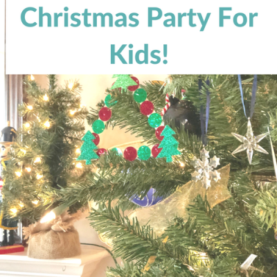 How to Throw a Fabulous Kids Christmas Party (and not lose your mind!)