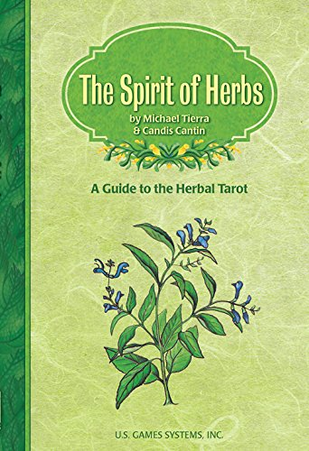 The Spirit of Herbs: A Guide to the Herbal Tarot