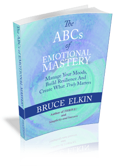 The ABCs of Emotional Mastery, by Bruce Elkin.