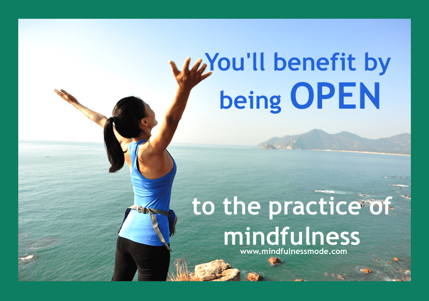 open to mindfulness