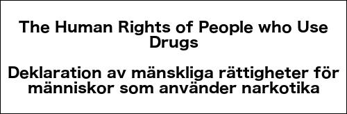The Human Rights of People who Use Drugs - Deklaration av mänskliga rättigheter för människor som använder narkotika