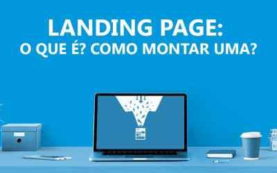 Landing Page: O que é? Como Montar Uma?