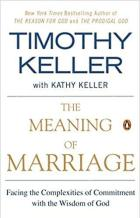 The Meaning Of Marriage Tim Kathy Keller