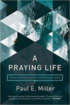 Paul Miller A Praying Life