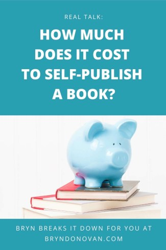 """""""Real Talk: HOW MUCH DOES IT COST TO SELF-PUBLISH A BOOK? Bryn breaks it down for you at bryndonovan.com""""   cute piggy bank and books"""