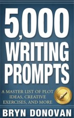 5,000 WRITING PROMPTS BRYN DONOVAN | #5,000 writing prompts #5000 writing prompts pdf