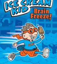 The Ice Cream Kid Brain Freeze! by Todd Clark