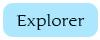 btn explorer 2 - Bienvenue