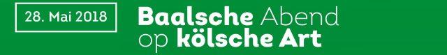 Schützenfest 2018: Baalsche Abend op kölsche Art am 28. Mai 2018