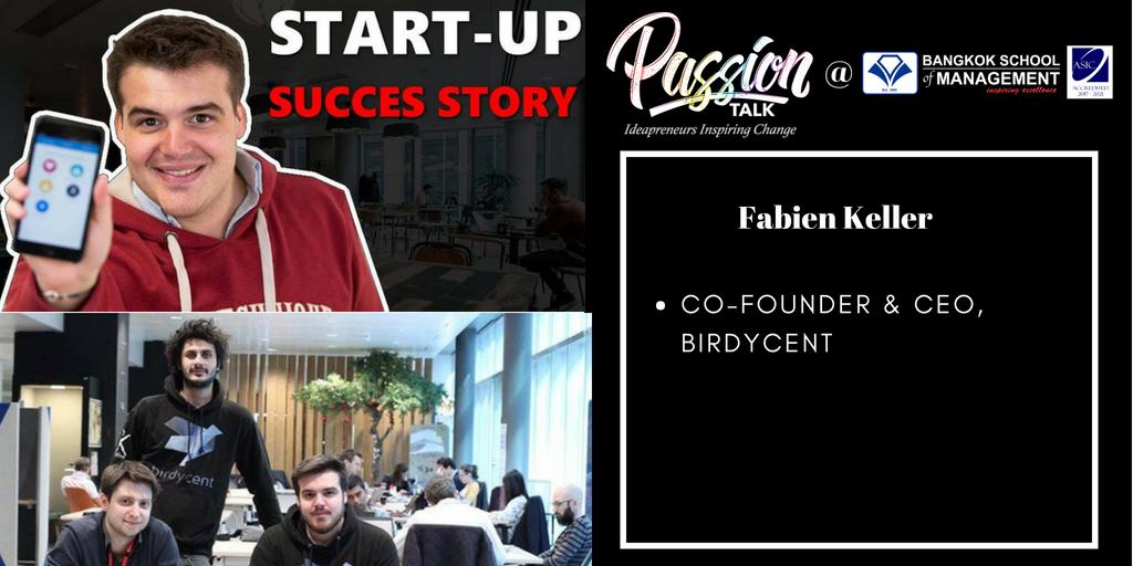 Date: August 17th  Passion Talk – Ideapreneurs Inspiring Change Serial Events: Meet Fabien Keller – Former BSM student, Co-founder & CEO, Birdycent