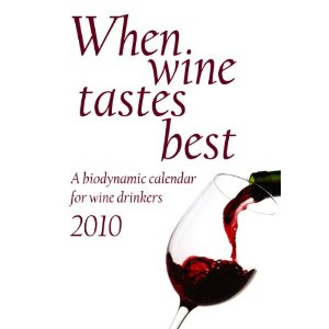 When wine tastes best - A biodynamic calendar for wine drinkers - 2010