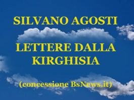 La versione integrale di Lettere dalla Kirghisia di Silvano Agosti, pubblicata in formato digitale su BsNews.it su gentile concessione dell'autore