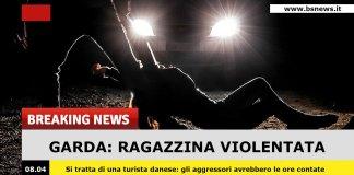 Breaking news: ragazzina violentata sul Garda