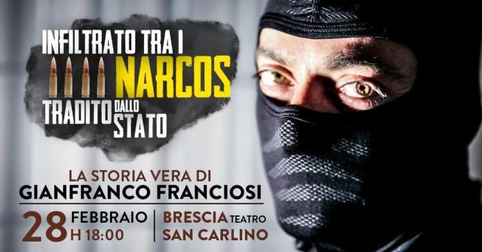 Infiltrato tra i Narcos, tradito dalllo Stato: a Brescia arriva Gianfranco Franciosi