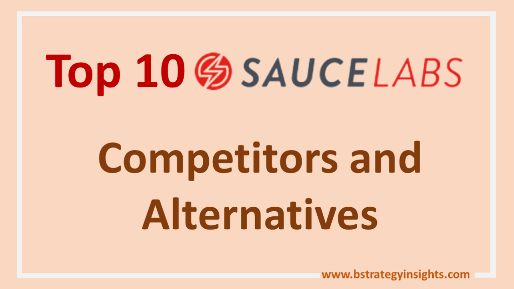 Top 10 Sauce Labs Competitors and Alternatives