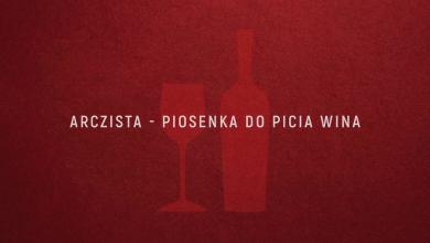 Photo of Arczista – Piosenka do picia wina (official audio)