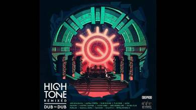 Photo of High Tone Remixed – Dub to Dub – Full Album