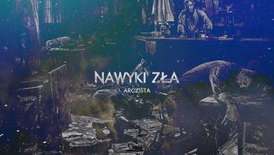 Photo of Arczista – Nawyki zła (official audio)