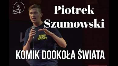 Photo of Piotrek Szumowski – Komik Dookoła Świata