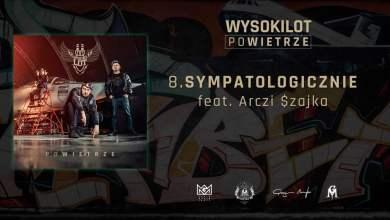 Photo of 8. Wysokilot – Sympatologicznie feat. Arczi (Szajka)