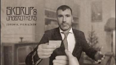 Photo of Skorup & JazBrothers – Zdrowia, pieniążków (official audio)