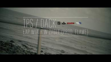 Photo of TPS / DACK – ŁAP WIATR W ŻAGLE (PROD. FLAME)