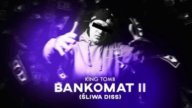 Photo of KING TOMB – BANKOMAT 2 (śliwa diss)