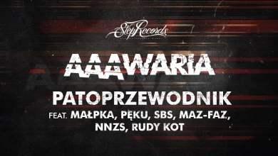 Photo of AAAWARIA ft. MAŁPKA, PĘKU, SBS, MAZ-FAZ, NNZS, RUDY KOT – PATOPRZEWODNIK