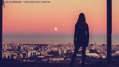Photo of Adi Shankara – High Rise feat  Maïcee
