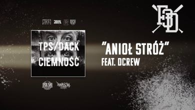 Photo of TPS/Dack – Anioł stróż feat. Dcrew prod. Flame